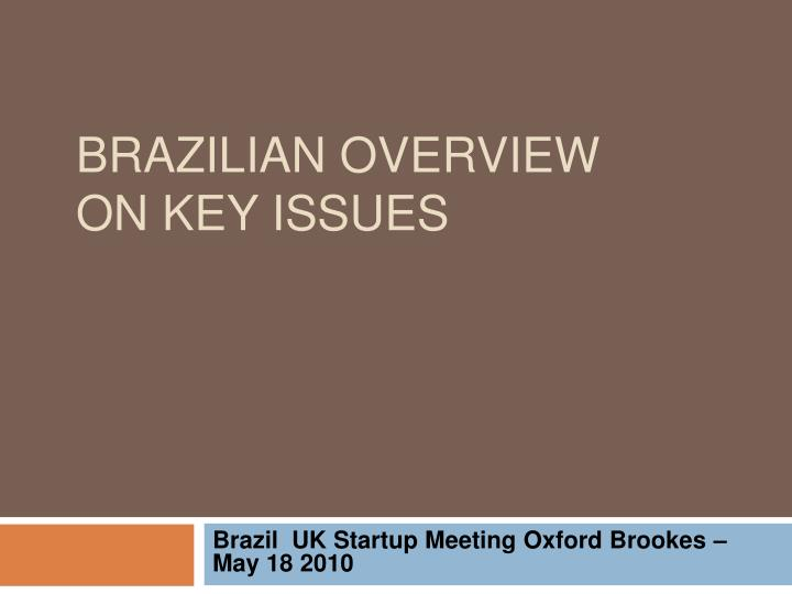 brazilian overview on key issues n.
