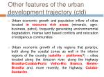 other features of the urban development trajectory ctd