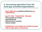 3 increasing opposition from the local gay societies organizations