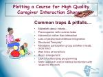 plotting a course for high quality caregiver interaction shores16