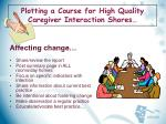 plotting a course for high quality caregiver interaction shores19
