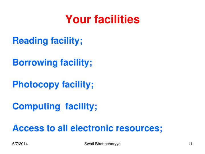 Your facilities