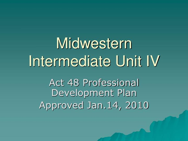 midwestern intermediate unit iv n.
