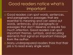 good readers notice what is important