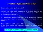2 the effect of speakers on cross entropy