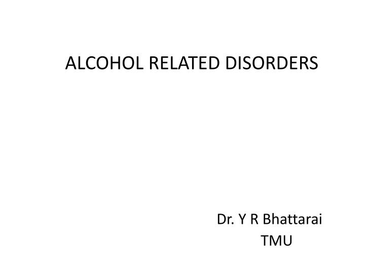 Ppt alcohol and drug related disorders powerpoint presentation.