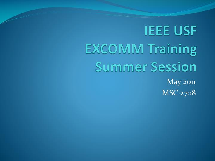ieee usf excomm training summer session n.