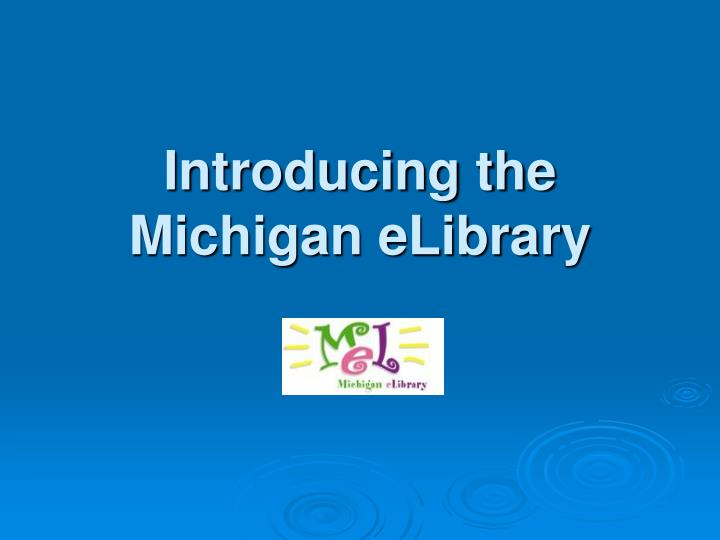 introducing the michigan elibrary n.