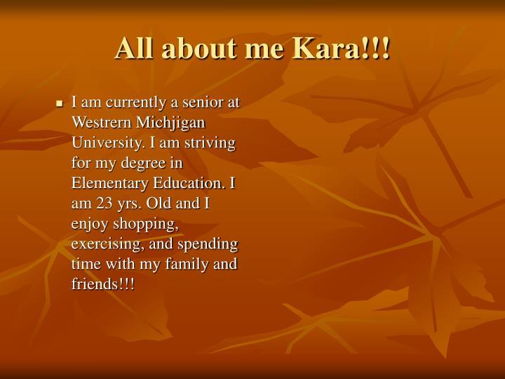 All about me Kara!!!