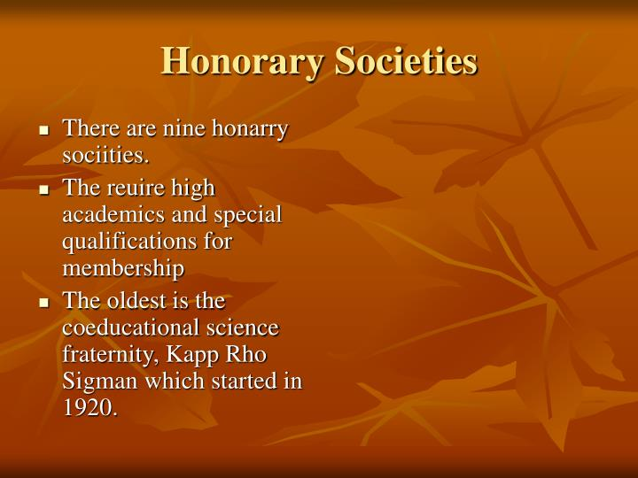 There are nine honarry sociities.