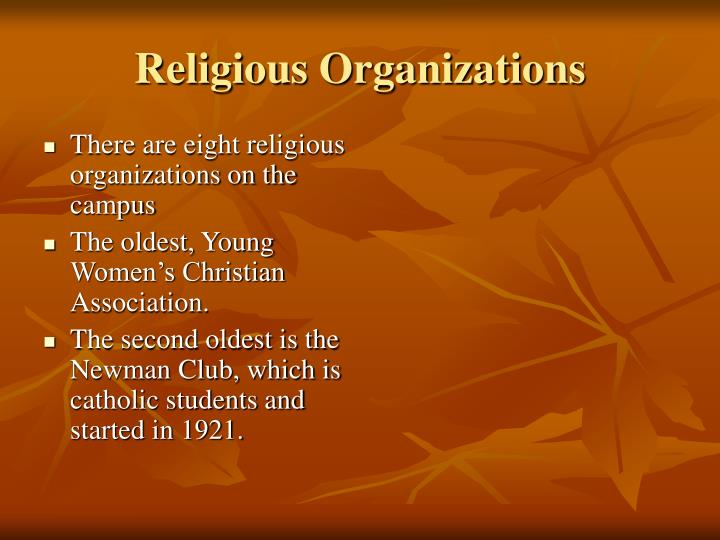 There are eight religious organizations on the campus