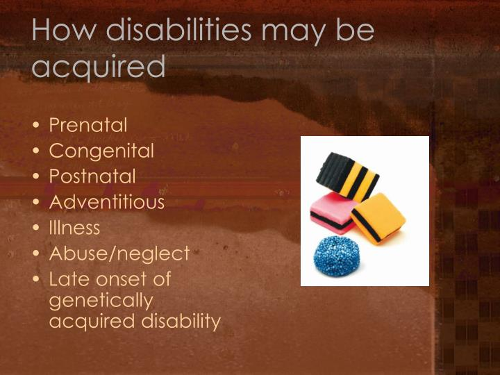 How disabilities may be acquired