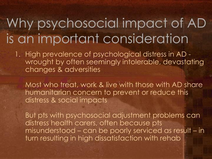Why psychosocial impact of AD is an important consideration