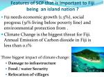 features of scp that is important to fiji being an island nation