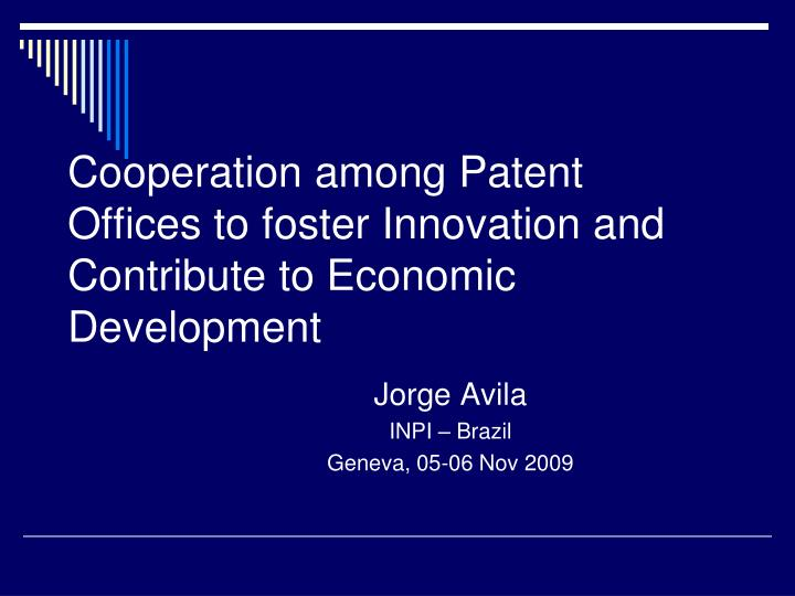 cooperation among patent offices to foster innovation and contribute to economic development n.