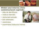 g hidul unui interviu clinic semistructurat cuprinde