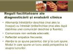 reguli facilitatoare ale diagnostic rii i evalu rii clinice