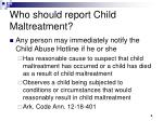 who should report child maltreatment