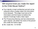 will anyone know you made the report to the child abuse hotline