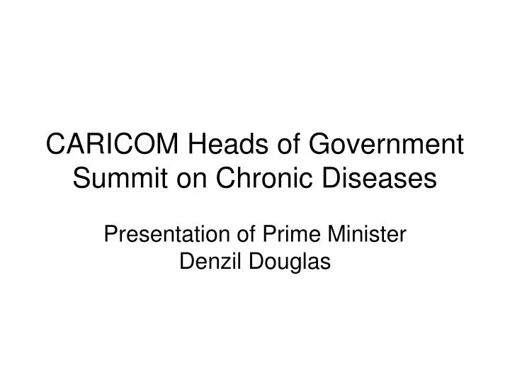 caricom heads of government summit on chronic diseases n.
