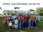 f jense son cristianos no hay tvs