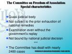 the committee on freedom of association special characteristics