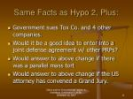 same facts as hypo 2 plus