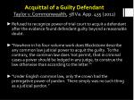 acquittal of a guilty defendant taylor v commonwealth 58 va app 435 2011