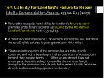 tort liability for landlord s failure to repair isbell v commercial inv assocs 273 va 605 2007