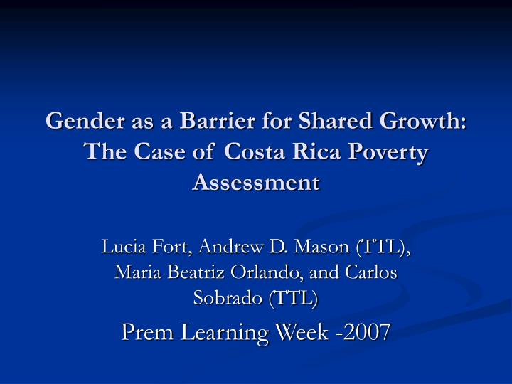 gender as a barrier for shared growth the case of costa rica poverty assessment n.