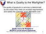 what is quality to the warfighter