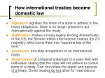 how international treaties become domestic law