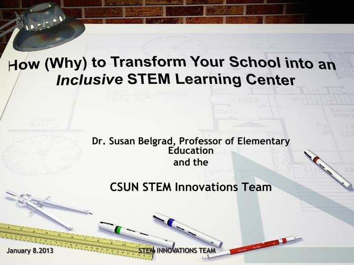 dr susan belgrad professor of elementary education and the csun stem innovations team n.