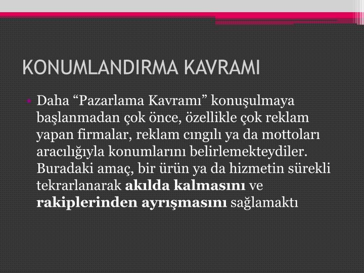 KONUMLANDIRMA KAVRAMI