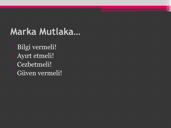Marka Mutlaka…