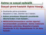 astma ve sosyal e itsizlik sosyal evre hastal k ili kisi klasi i