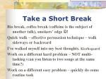 take a short break