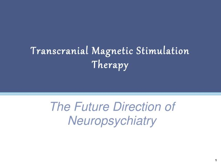 transcranial magnetic stimulation therapy n.