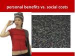 personal benefits vs social costs