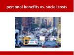 personal benefits vs social costs5