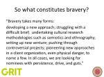 so what constitutes bravery
