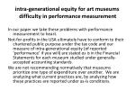 intra generational equity for art museums difficulty in performance measurement5
