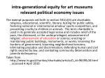 intra generational equity for art museums relevant political economy issues