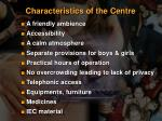 characteristics of the centre