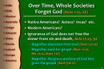 over time whole societies forget god rom 1 25 28