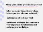study your entire greenhouse operation