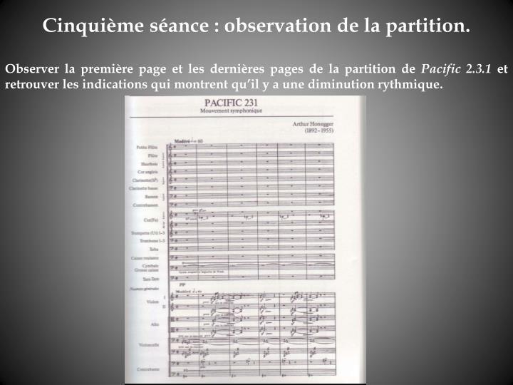 Cinquième séance: observation de la partition.