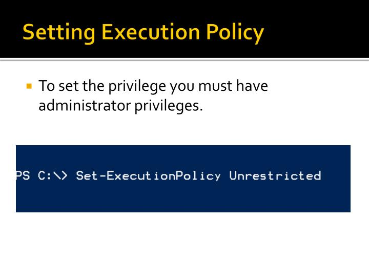 Setting Execution Policy