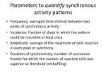 parameters to quantify synchronous activity patterns