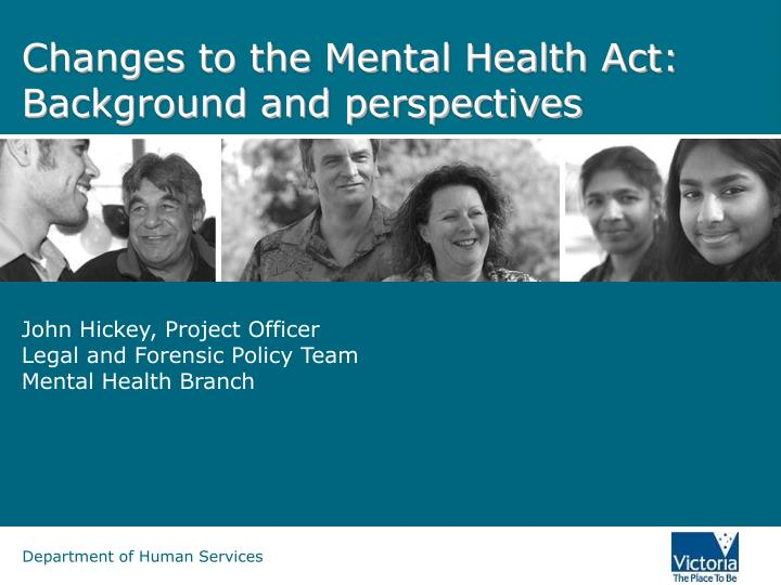 changes to the mental health act background and perspectives n.